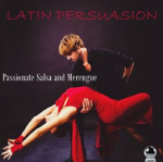 Various Artists - Latin Persuasion - Passionate Salsa and Merengue (2016) ExtraBall Records