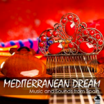 Various Artists - Mediterranean Dream - Music and Sounds from Spain (2016) ExtraBall Records