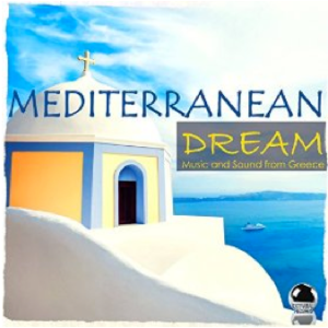 Various Artists - Mediterranean Dream - Musica and Sounds from Greece (2016) ExtraBall Records