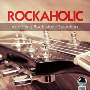 Various Artists - Rockaholic - Addicting Rock Music Selection (2016) ExtraBall Records