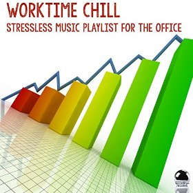 Worktime Chill: Stressless Music Playlist For The Office (2014) ExtraBall Records