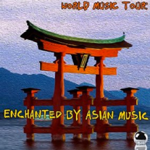 World Music Tour: Enchanted by Asian Music (2015) ExtraBall Records