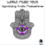 World Music Tour: Hypnotizing Arabic Musicspheres (2015) ExtraBall Records