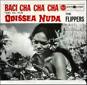 """Baci Cha Cha Cha"" The Flippers on Odissea nuda (Nude Odyssey) (1962) RCA Single OST"