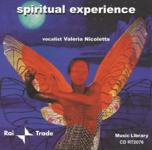 Valeria Nicoletta (vocalist), Claudio Passavanti, and Stefano Torossi - Spiritual Experience (2001) Rai Trade [Italy] (CD RT2076), produced by Stefano Torossi