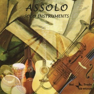 Paolo Mòsele and Stefano Torossi - Assolo - Solo Instruments (2008?) Rai Trade (CD RT2124)