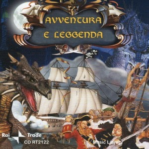 Paolo Mòsele and Stefano Torossi - Avventura e leggenda (2007) Rai Trade (CD RT2122)