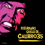 Calibro 35 Ritornano quelli di… Calibro 35 (2010) Ghost Records [Italy] (GHST 035)