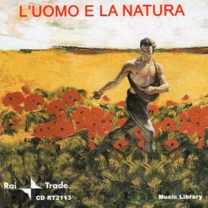 L'uomo e la natura (2005?) Rai Trade (CD RT2113)