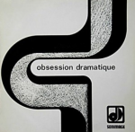 Obsession dramatique (1973) compilation LP [France] (SI 813)