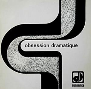 Obsession dramatique (1973) compilation LP [France] (SI 813)