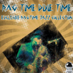 Rag Time Dixie Time: Exclusive Ragtime Jazz Collection (2013)