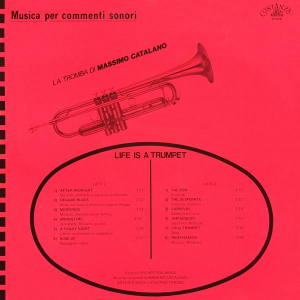 Massimo Catalano, Antonio Sechi, and Stefano Torossi - Musica per commenti sonori: Life Is A Trumpet - La tromba di Massimo Catalano (1987) Costanza Records