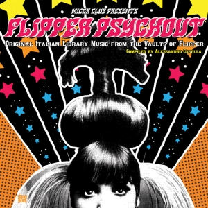 Flipper Psychout: Original Italian Library Music From The Vaults Of Flipper (2010)