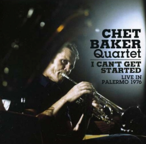 Chet Baker Quartet - I Can't Get Started - Live In Palermo 1976