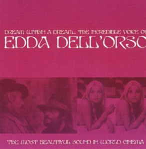 Edda Dell'Orso - Dream Within A Dream: Incredible Voice Of (2005) Ei