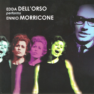 Edda Dell'Orso Performs Ennio Morricone (2008) GDM Music