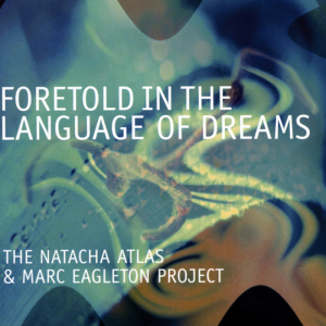 natacha-atlas-and-marc-eagleton-foretold-in-the-language-of-dreams-2002-mantra-records