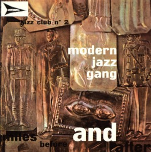 Modern Jazz Gang - Miles Before And After (1960) Adventure