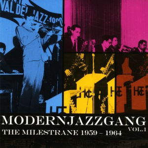 Modern Jazz Gang - The Milestrane 1959-1964 Vol. 1