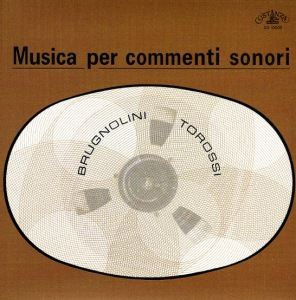 Sandro Brugnolini and Stefano Torossi - Musica per commenti sonori (2016 Reissue) Schema (1969)