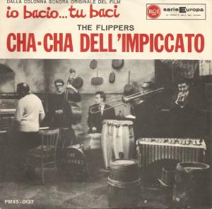 """Cha Cha Dell'Impiccato"" and ""Baci Cha Cha"" (1962) RCA [Italy] (PM 45 0137)"