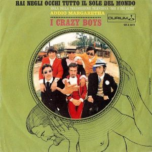I Crazy Boys - Hai negli occhi tutto il sole del mondo - Addio Margaretha (1968) Durium (Single)