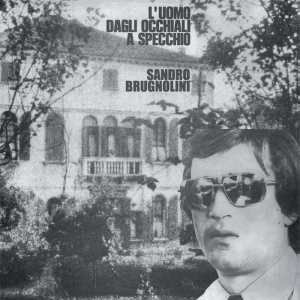 Sandro Brugnolini - L'uomo dagli occhiali a specchio (2015 Reissue) Cinedelic Records