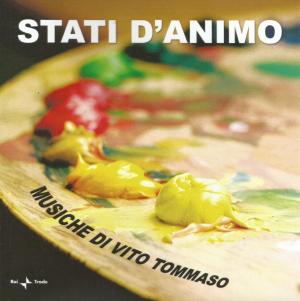 Vito Tommaso - Stati d'animo: Musiche di Vito Tommaso (2008) Rai Trade