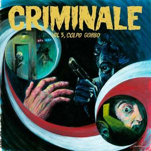 Criminale, Vol. 3 - Colpo Gobbo (2015) Penny Records