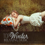 Top Winter Relaxing Music: 70 Minutes Wood, Water, Wind and Piano Atmospheres (2015) Relaxing Music