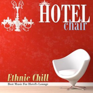 Various Artists - Hotel Chair Ethnic Chill (2016) Lounge Music Cocktail