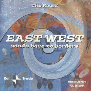 Tito Rinesi - East West: Winds Have No Borders (2002) Rai Trade