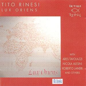 Tito Rinesi - Lux Oriens (1997) Iktius
