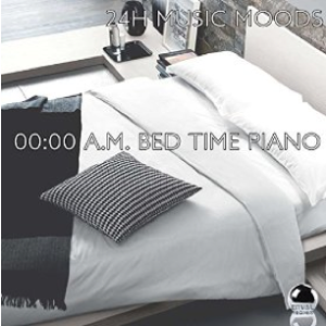 24 HR Music Moods: 00:00 A.M. Bed Time Piano (2015) ExtraBall Records