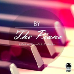 By The Piano - A Refined Piano Solo Collection (2015) ExtraBall Records