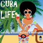 Cuba Life: Dancing to Salsa, Mambo & Merengue (2015) ExtraBall Records