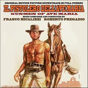 Franco Micalizzi and Roberto Pregadio - Il pistolero dell'Ave Maria (The Forgotten Pistolero) OST (2014 Reissue) GDM