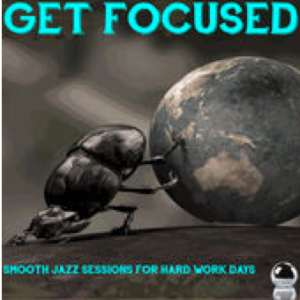 Get Focused: Smooth Jazz Sessions For Hard Work Days (2015) ExtraBall Records