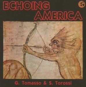 Giovanni Tommaso & Stefano Torossi - Echoing America (2013 Reissue) Cometa Edizioni Musicali