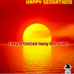 Happy Sensations: Easy & Happy Chilled Hang Out Vibes (2015) ExtraBall Records