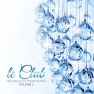 Le Club: The Absolute Piano Soiree, Vol. 2 (2015) 78 Decibel Music