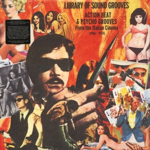 Various Artists - Library of Sound Grooves: Action Beat & Psycho Grooves From The Italian Cinema (1966-1974) (2015) Semi-Automatic Records