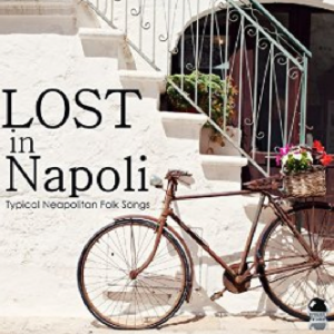 Lost in Napoli - Typical Neapolitan Folk Songs (2015) ExtraBall Records