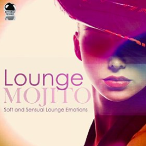 Lounge Mojito: Soft and Sensual Lounge Emotions (2015) ExtraBall Records