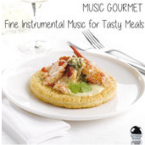 Music Gourmet: Fine Instrumental Music for Tasty Meals (2015) ExtraBall Records