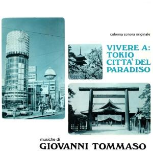 Giovanni Tommaso - Vivere A: Tokio citta' del paradiso OST (2015 Reissue) SONOR Music Editions