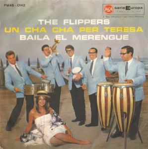 The Flippers - Un cha cha per Teresa - Baila el merengue (1960s) RCA