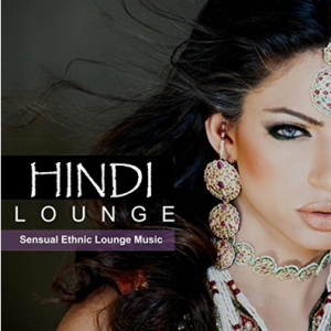 Various Artists - Hindi Lounge: Sensual Ethnic Lounge Music (2017) GB Music