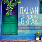 Various Artists - Italian Spring Break - Delicate Italian Music Moods (2016) ExtraBall Records